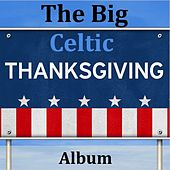 The Big Celtic Thanksgiving Album by Various Artists