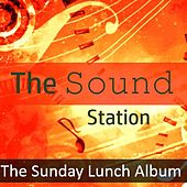 The Sound Station: The Sunday Lunch Album by Various Artists