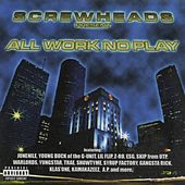 All Work No Play, Vol. 3 by Screw Heads