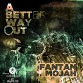 A Better Way Out - Single by Fantan Mojah