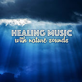 Healing Music with Nature Sounds - Relaxing Ocean Waves and Thunderstorm Lullaby by Various Artists