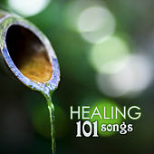 Healing 101 - Relaxing Music for Spa, Massage Therapy, Yoga, Mindfulness Meditation & Sleep Songs by Various Artists