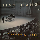 Tian Jiang | Live at Carnegie Hall by Tian Jiang
