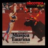 La Discoteca del Siglo - Historia de la Música Taurina en el Siglo Xx by Various Artists