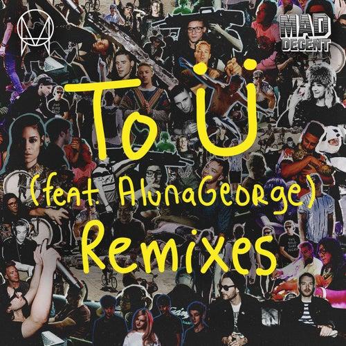 To Ü (feat. AlunaGeorge) (Remixes) von Diplo