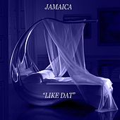 Like Dat by Jamaica