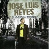El Dios de Lo Imposible by Jose Luis Reyes