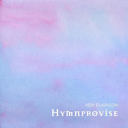 Hymnprovise by Ken Elkinson