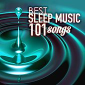 Sleep Music - Best of 101 Songs for Sleeping at Night by Various Artists