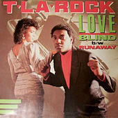 Love Blind / Runaway by T La Rock