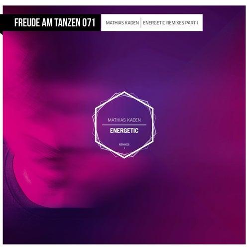 Energetic (Remixes), Pt. 1 by Mathias Kaden