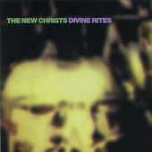 Divine Rites by The New Christs