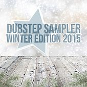 Dubstep Sampler: Winter Edition 2015 by Various Artists