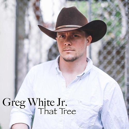 That Tree by Greg White Jr.