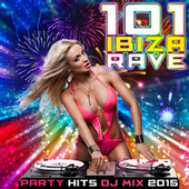 101 Ibiza Rave Party Hits DJ Mix 2015 by Various Artists