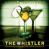 The Whistler by Claude VonStroke