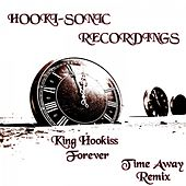 Forever (Time Away Remix) by King Hookiss