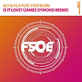 Is It Love? (James Dymond Radio Edit) by Aly & Fila