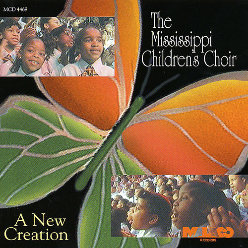 New Creation by The Mississippi Children's Choir