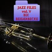 Jazz Files Vol. V by Bix Beiderbecke