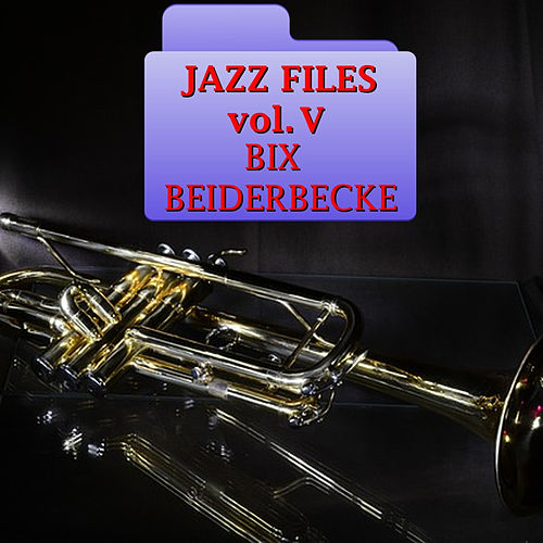 Jazz Files Vol. V by Bix Beiderbecke