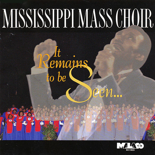It Remains to Be Seen by Mississippi Mass Choir