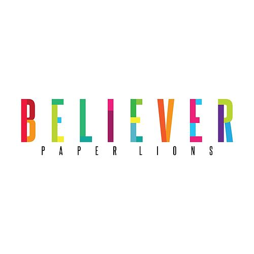Believer by Paper Lions
