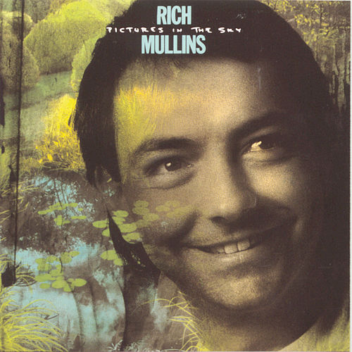 Pictures In The Sky by Rich Mullins