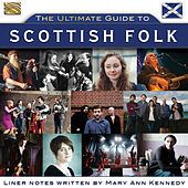 The Ultimate Guide to Scottish Folk by Various Artists