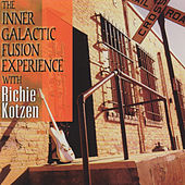 The Inner Galactic Fusion Experience by Richie Kotzen