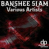 Banshee Slam by Various Artists