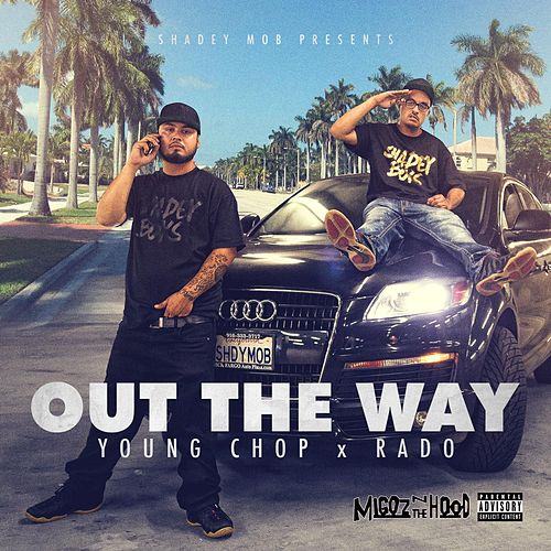Out the Way by Young Chop