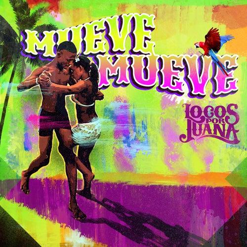 Mueve Mueve - Single von Locos Por Juana