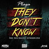 They Don't Know by La Plaga