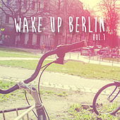 Wake Up Berlin, Vol. 1 by Various Artists