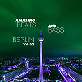 Amazing Beats and Bass Berlin, Vol. 02 by Various Artists