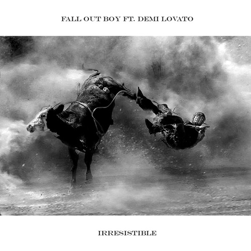 Irresistible (Feat. Demi Lovato) by Fall Out Boy
