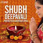 Shubh Deepavali - Prayers for an Auspicious Diwali by Various Artists