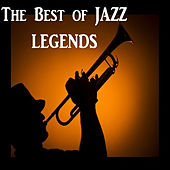 The Best of Jazz Legends von Various Artists