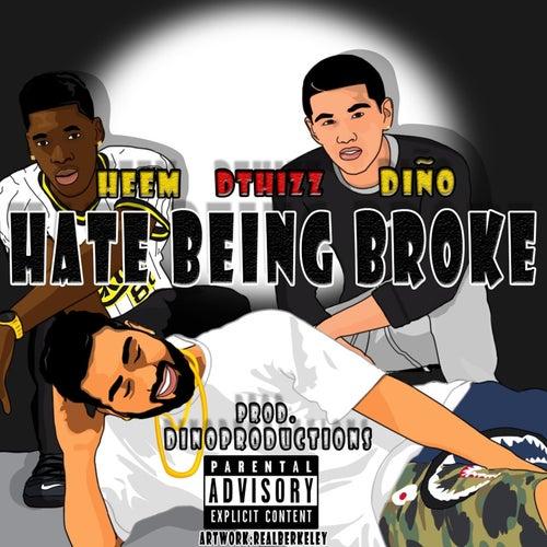Hate Being Broke by Dino