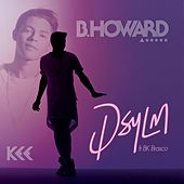 Don't Say You Love Me (feat. Bk Brasco) by B. Howard