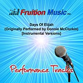 Days of Elijah (Originally Performed by Donnie McClurkin) [Instrumental Versions] by Fruition Music Inc.