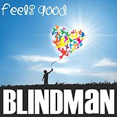 Feels Good by Blindman
