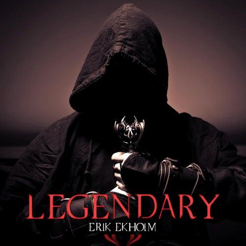 Legendary by Erik Ekholm