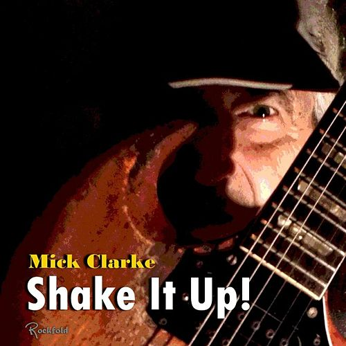 Shake It Up by Mick Clarke