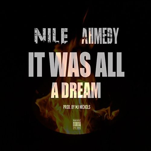 It Was All a Dream by Nile