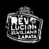 La Revolución de Emiliano Zapata 45 Aniversario by La Revolucion De Emiliano Zapata