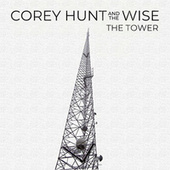 The Tower by Corey Hunt Band