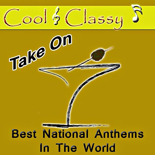 Cool & Classy: Take on Best National Anthems in the World by Cool