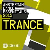 Amsterdam Dance Essentials 2015: Trance - EP by Various Artists